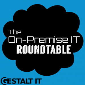 What is Big Data? The On-Premise IT Roundtable