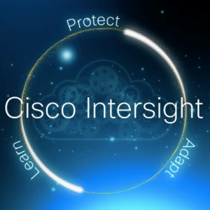 Cisco Launches Intersight: Cloud Managed UCS and HyperFlex