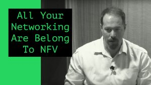All Your Networking Are Belong to NFV | The On-Premise IT Roundtable
