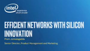 Efficient Networks with Silicon Innovation by Intel Corporation