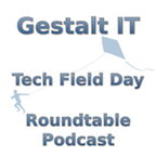 Tech Field Day Roundtable Podcast